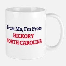 Trust Me, I'm from Hickory North Carolina Mugs