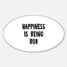 Happiness is being Bob Oval Decal
