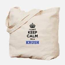 I can't keep calm Im KRUSH Tote Bag