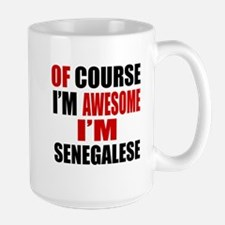Of Course I Am Senegalese Large Mug