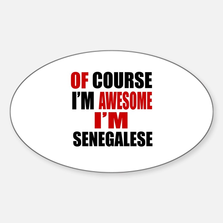 Of Course I Am Senegalese Decal