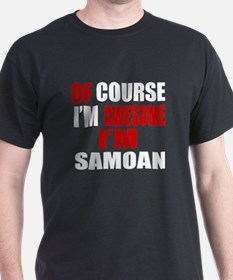 Of Course I Am Samoan T-Shirt