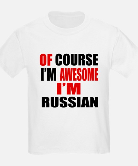 Of Course I Am Russian T-Shirt