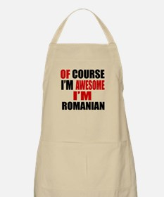 Of Course I Am Romanian Apron