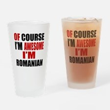 Of Course I Am Romanian Drinking Glass
