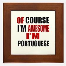Of Course I Am Portuguese Framed Tile