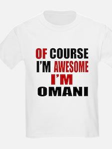 Of Course I Am Omani T-Shirt