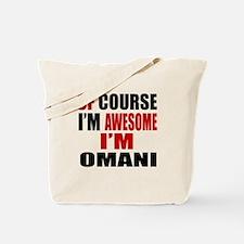 Of Course I Am Omani Tote Bag