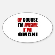 Of Course I Am Omani Decal