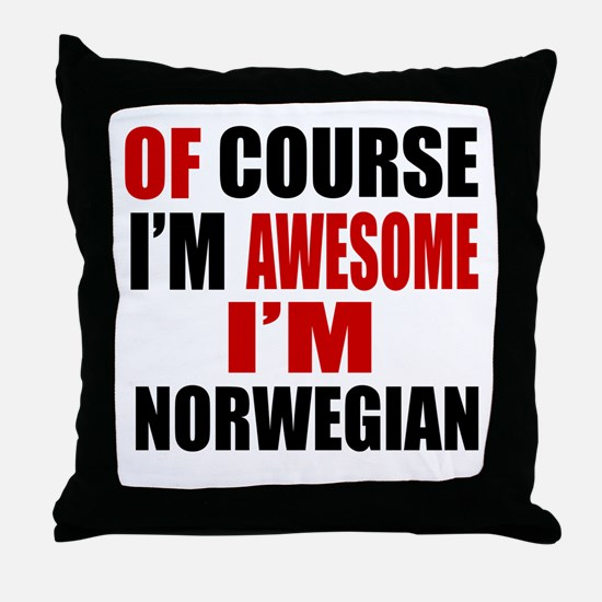 Of Course I Am Norwegian Throw Pillow