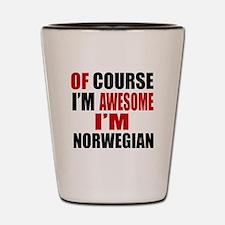 Of Course I Am Norwegian Shot Glass
