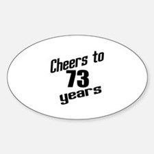 Cheers To 73 Years Decal