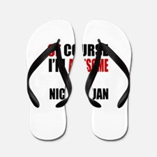 Of Course I Am Nicaraguan Flip Flops