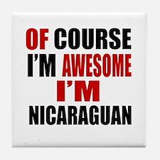 Of Course I Am Nicaraguan Tile Coaster