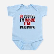 Of Course I Am Marshallese Infant Bodysuit