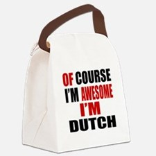 Of Course I Am Dutch Canvas Lunch Bag