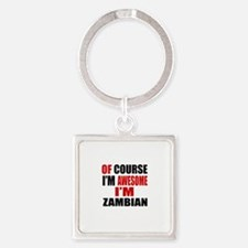 Of Course I Am Zambian Square Keychain