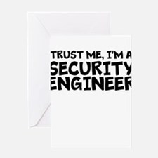 Trust Me, I'm A Security Engineer Greeting Car