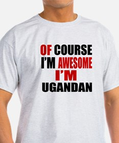 Of Course I Am Ugandan T-Shirt