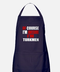 Of Course I Am Turkmen Apron (dark)