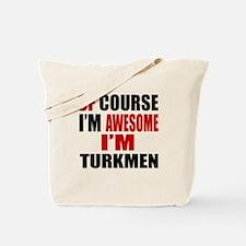 Of Course I Am Turkmen Tote Bag