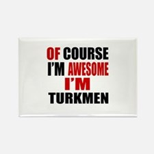 Of Course I Am Turkmen Rectangle Magnet