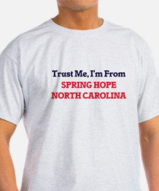 Trust Me, I'm from Spring Hope North Carol T-Shirt