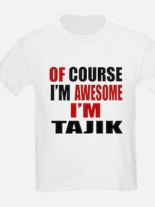Of Course I Am Tajik T-Shirt