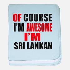Of Course I Am Sri Lankan baby blanket