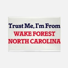 Trust Me, I'm from Wake Forest North Carol Magnets