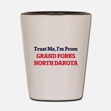 Trust Me, I'm from Grand Forks North Da Shot Glass