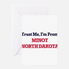 Trust Me, I'm from Minot North Dako Greeting Cards