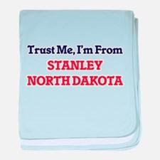 Trust Me, I'm from Stanley North Dako baby blanket