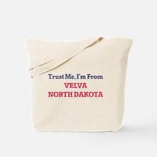 Trust Me, I'm from Velva North Dakota Tote Bag