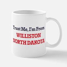 Trust Me, I'm from Williston North Dakota Mugs