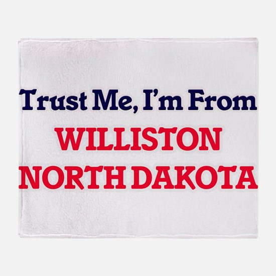 Trust Me, I'm from Williston North D Throw Blanket