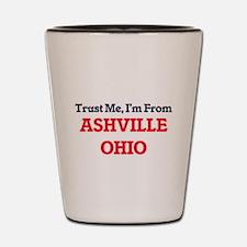 Trust Me, I'm from Ashville Ohio Shot Glass