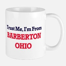 Trust Me, I'm from Barberton Ohio Mugs
