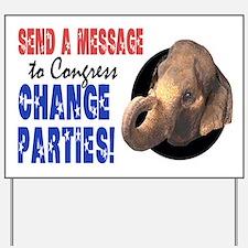 CHANGE PARTIES REPUBLICAN Yard Sign