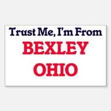Trust Me, I'm from Bexley Ohio Decal