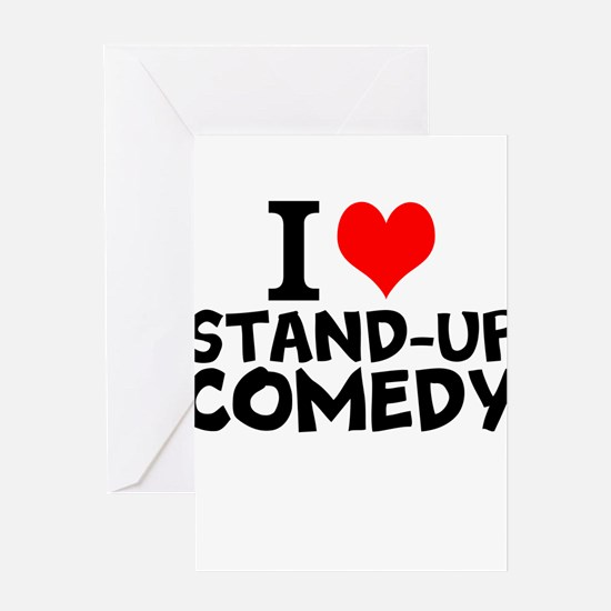 I Love Stand-up Comedy Greeting Cards