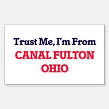 Trust Me, I'm from Canal Fulton Ohio Decal