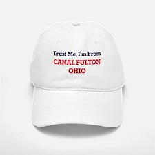 Trust Me, I'm from Canal Fulton Ohio Baseball Baseball Cap