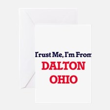 Trust Me, I'm from Dalton Ohio Greeting Cards