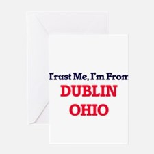 Trust Me, I'm from Dublin Ohio Greeting Cards