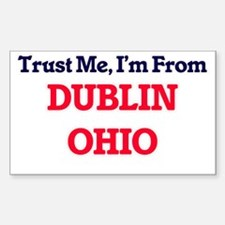 Trust Me, I'm from Dublin Ohio Decal