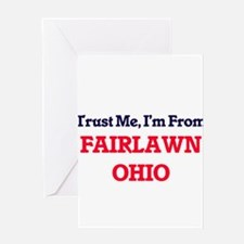 Trust Me, I'm from Fairlawn Ohio Greeting Cards
