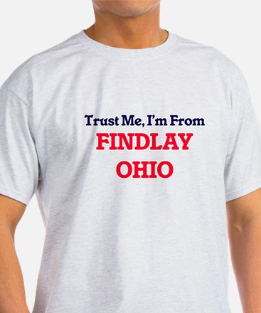 Trust Me, I'm from Findlay Ohio T-Shirt