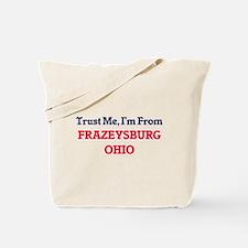 Trust Me, I'm from Frazeysburg Ohio Tote Bag