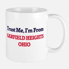 Trust Me, I'm from Garfield Heights Ohio Mugs